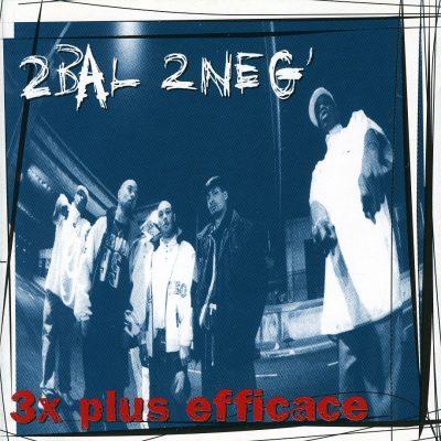 2 Bal 2 Neg - 1996 - 3X Plus Efficace
