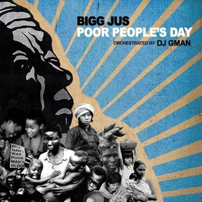 Bigg Jus - 2005 - Poor People's Day