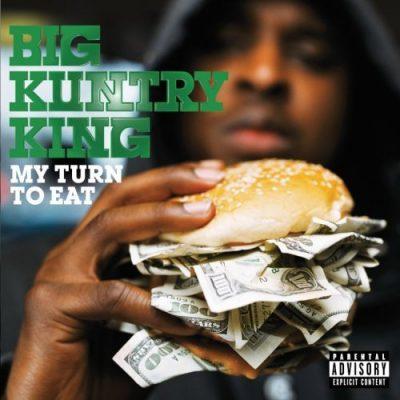 Big Kuntry King - 2008 - My Turn To Eat