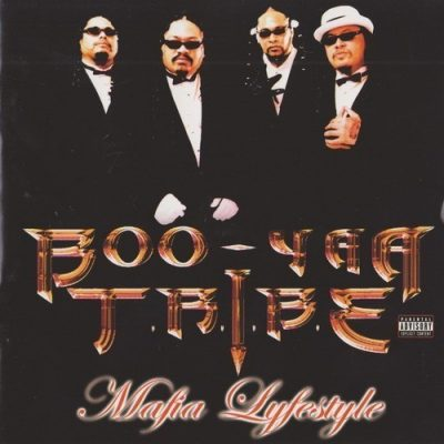 Boo-Yaa T.R.I.B.E. - 2000 - Mafia Lifestyle