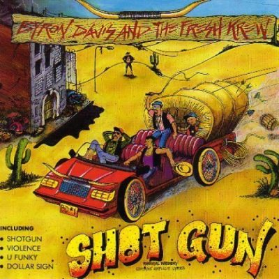 Byron Davis and The Fresh Krew - 1989 - Shotgun