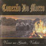 Conexão do Morro – 2001 – Viver no Gueto, Vichiii…