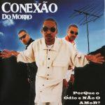 Conexão do Morro – 2007 – PorQue o Ódio e NÃo o AMoR