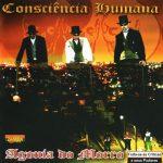 Consciência Humana – 2003 – Agonía do Morro