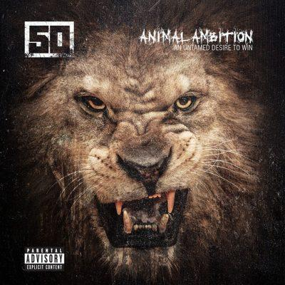 50 Cent - 2014 - Animal Ambition An Untamed Desire To Win