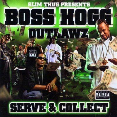 Boss Hogg Outlawz - 2007 - Serve & Collect