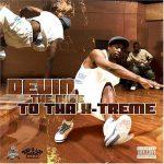 Devin The Dude – 2004 – To Tha X-Treme