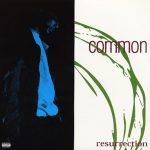 Common – 1994 – Ressurection