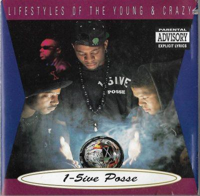 1-5ive Posse - 1992 - Lifestyles Of The Young & Crazy