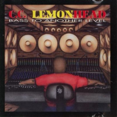 C.C. Lemonhead - 1993 - Bass To Another Level
