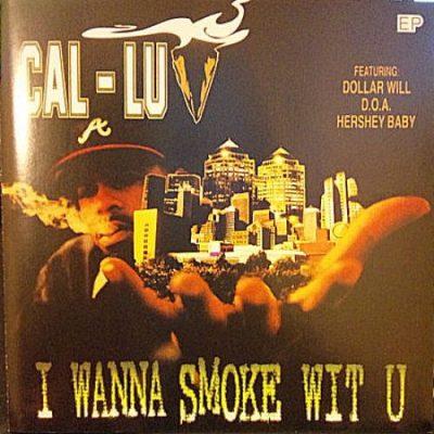 Cal-Luv - 1996 - I Wanna Smoke Wit U EP