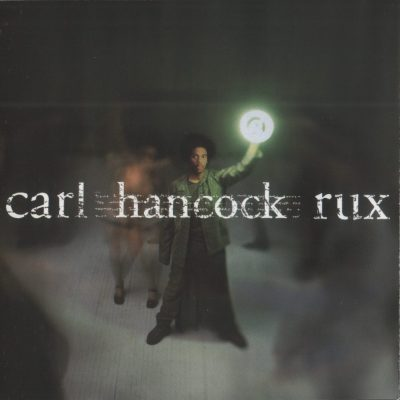 Carl Hancock Rux - 1999 - Rux Revue