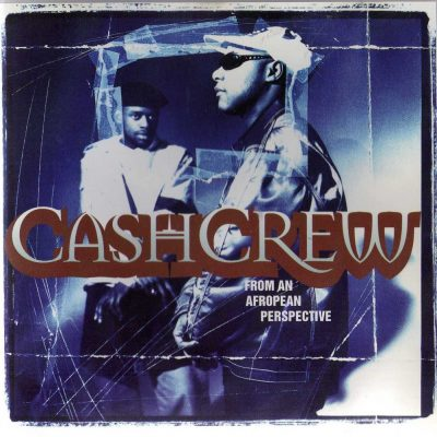 Cash Crew - 1996 - From An Afropean Perspective