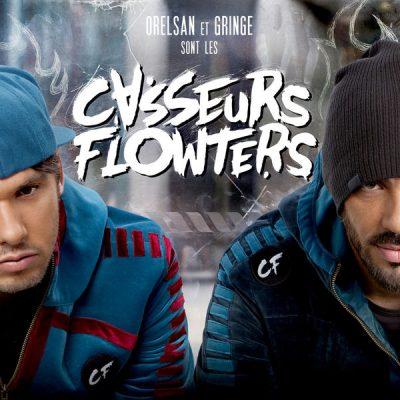 Casseurs Flowters - 2013 - Orelsan Et Gringe Sont Les Casseurs Flowters