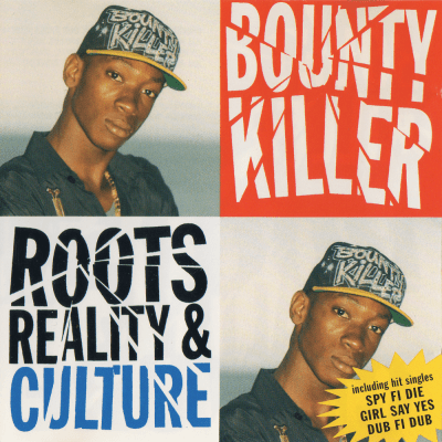 Bounty Killer - 1993 - Roots, Reality And Culture