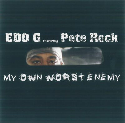 Ed O.G. featuring Pete Rock - 2004 - My Own Worst Enemy