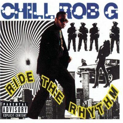 Chill Rob G - 1989 - Ride The Rhythm