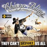 Chingo Bling – 2007 – They Can't Deport Us All