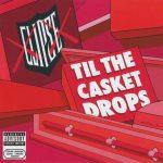 Clipse – 2009 – Til The Casket Drops
