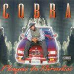 Cobra – 1997 – Playaz In Paradise