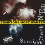 Compton's Most Wanted – 1991 – Straight Check N 'Em