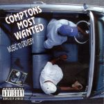 Compton's Most Wanted – 1992 – Music To Driveby