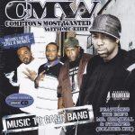 Compton's Most Wanted – 2006 – Music To Gang Bang