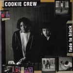 Cookie Crew – 1991 – Fade To Black