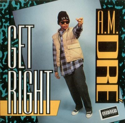 A.M. Dre' - 1994 - Get Right