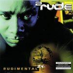 2 Rude – 1999 – Rudimental 2K