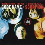 Abstract Rude, Prevail & Moka Only – 2001 – Code Name: Scorpion