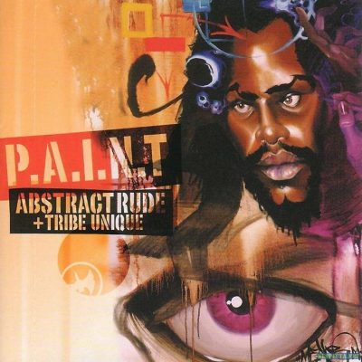 Abstract Rude & Tribe Unique - 2001 - P.A.I.N.T.