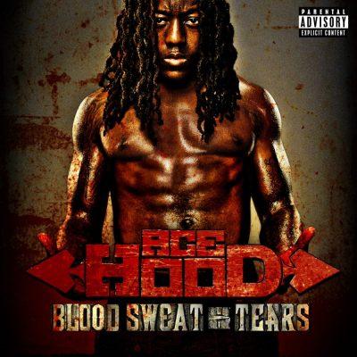 Ace Hood - 2011 - Blood Sweat & Tears (Deluxe Edition)