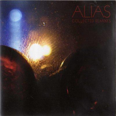 Alias - 2007 - Collected Remixes