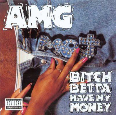 AMG - 1992 - Bitch Betta Have My Money