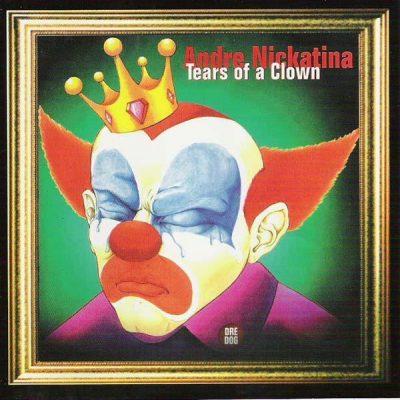 Andre Nickatina - 1999 - Tears Of A Clown