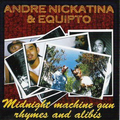 Andre Nickatina & Equipto - 2002 - Midnight Machine Gun: Rhymes And Alibis