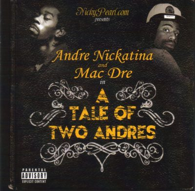 Andre Nickatina & Mac Dre - 2008 - A Tale of Two Andres