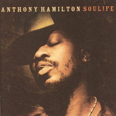Anthony Hamilton - 2005 - Soulife