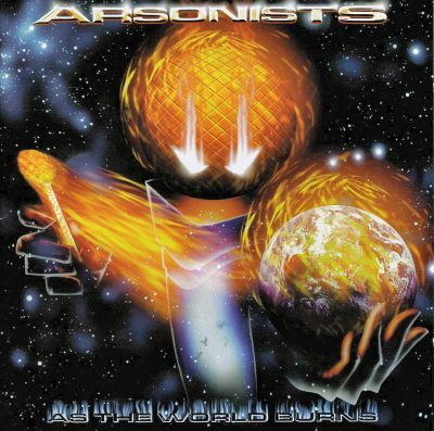 Arsonists - 1999 - As The World Burns