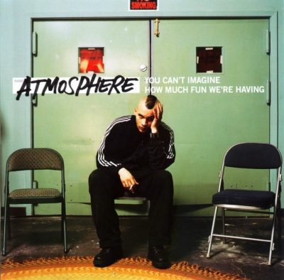 Atmosphere - 2005 - You Can't Imagine How Much Fun We're Having