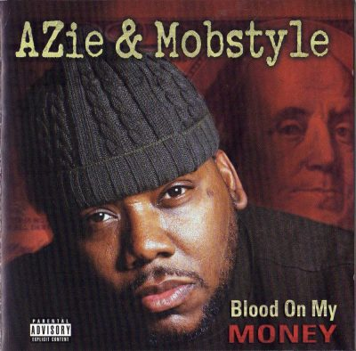 AZie & Mobstyle - 2003 - Blood On My Money