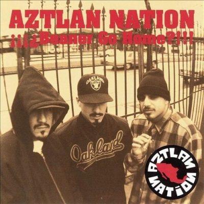Aztlan Nation - 1994 - Beaner Go Home?!!!