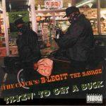 B-Legit – 1994 – Tryin' To Get A Buck