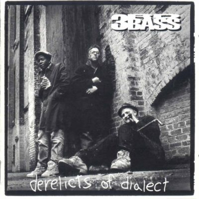 3rd Bass - 1991 - Derelicts of Dialect