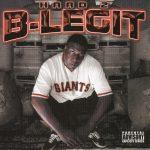 B-Legit – 2002 – Hard 2 B-Legit