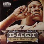 B-Legit – 2005 – Block Movement