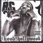 B.G. – 2009 – Too Hood 2 Be Hollywood