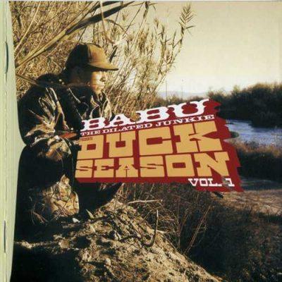 Babu The Dilated Junkie - 2002 - Duck Season Vol. 1
