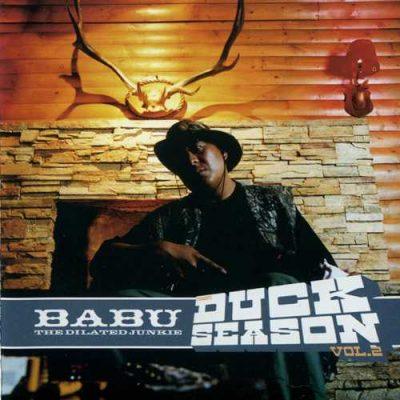 Babu The Dilated Junkie - 2003 - Duck Season Vol. 2